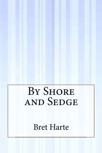 By Shore and Sedge by Bret Harte