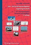 Test- und Prüfungsaufgaben Regelungstechnik: 457 Durchgerechnete Beispiele und Lösungen (German Edition): 457 Durchgerechnete Beispiele MIT ... Losungen in Matlab Und Maple - Alexander Weinmann