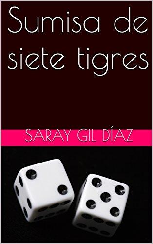 Sumisa de siete tigres (Sumisas nº 2) por saray gil díaz