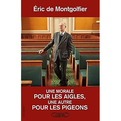 Une morale pour les aigles, une autre pour les pigeons