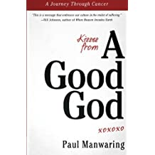 Kisses From A Good God: Accessing God's intimate presence in difficult times