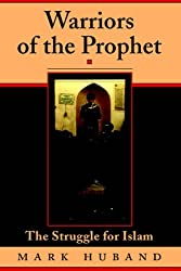 Warriors Of The Prophet: The Struggle For Islam by Mark Huband (1999-09-24)
