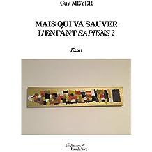 Mais qui va sauver l'enfant Sapiens ? (BAU.BAUDELAIRE) (French Edition)