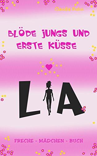 Lia - Blöde Jungs und erste Küsse: Freche - Mädchen - Buch