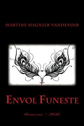 Envol Funeste: roman noir par Martine Hagnier Vandevoir