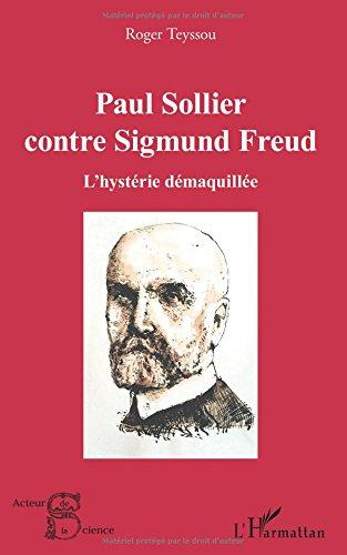 Paul Sollier contre Sigmund Freud: L'hystérie démaquillée