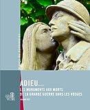 Adieu... Les monuments aux morts de la Grande Guerre dans les Vosges