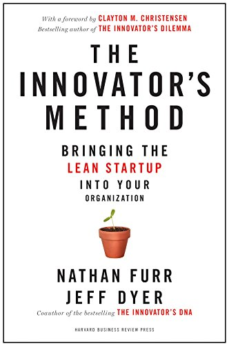 The Innovator's Method: Bringing the Lean Start-up into Your Organization.