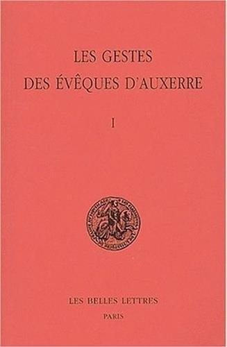 Les Gestes des évêques d'Auxerre, tome 1