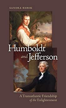 Humboldt and Jefferson: A Transatlantic Friendship of the Enlightenment par [Rebok, Sandra]