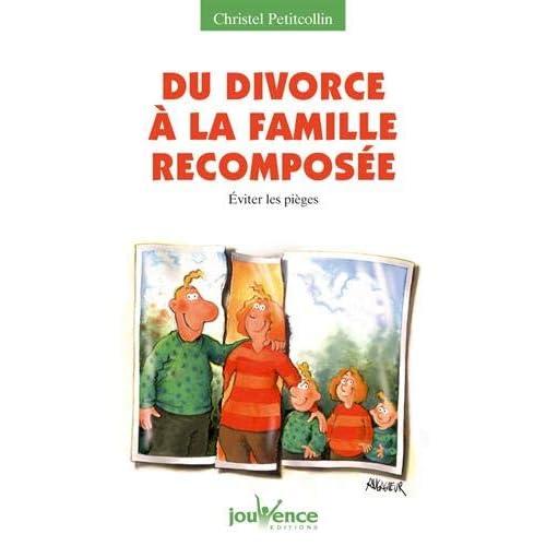 Du divorce à la famille recomposée - Éviter les pièges