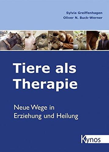 Tiere als Therapie. Neue Wege in Erziehung und Heilung. (Hunde-therapie)
