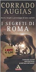 I segreti di Roma. Storie, luoghi e personaggi di una capitale