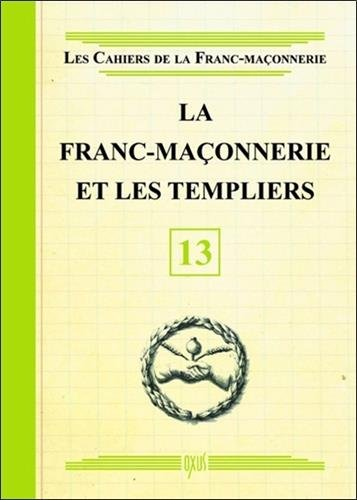 La Franc-maçonnerie et les Templiers - Livret 13