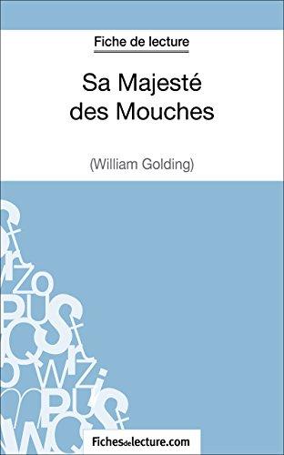 Sa Majest des Mouches de William Golding (Fiche de lecture): Analyse complte de l'oeuvre