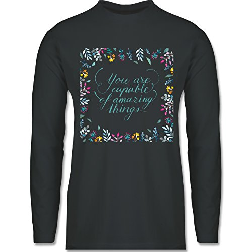 Shirtracer Statement Shirts - You Are Capable of Amazing Things - Herren Langarmshirt Dunkelgrau