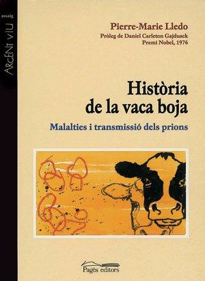 Història de la vaca boja: Malalties i transmissió dels prions (Argent Viu) por Pierre-Marie Lledo