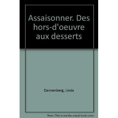 Assaisonner : Des hors d'oeuvres aux desserts