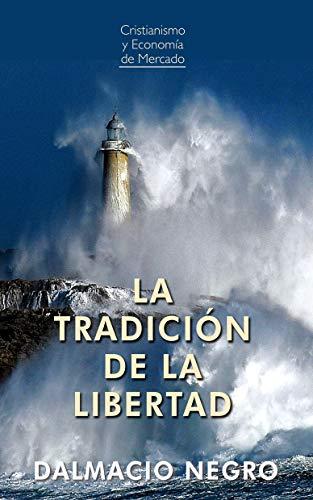 La traducción de la libertad (Cristianismo y Economía de Mercado nº 9) (Spanish Edition)