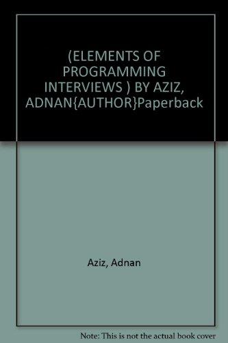[Elements of Programming Interviews ] BY [Aziz, Adnan]Paperback