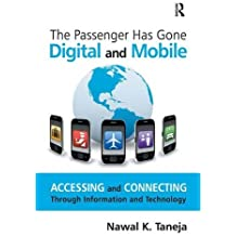 The Passenger Has Gone Digital and Mobile: Accessing and Connecting Through Information and Technology