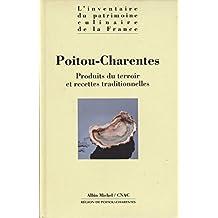 Inventaire du patrimoine culinaire de la France. Poitou-Charentes - Produits du terroir et recettes traditionnelles