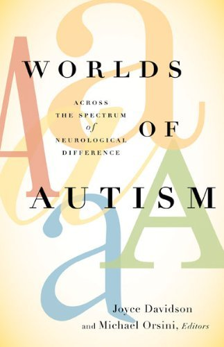 Worlds of Autism: Across the Spectrum of Neurological Difference (2013-11-01)