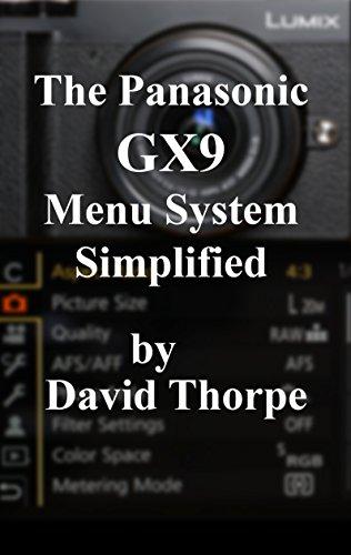 The Panasonic GX9 Menu System Simplified (English Edition)