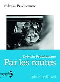 Par les routes : roman / Sylvain Prudhomme | Prudhomme, Sylvain. Auteur