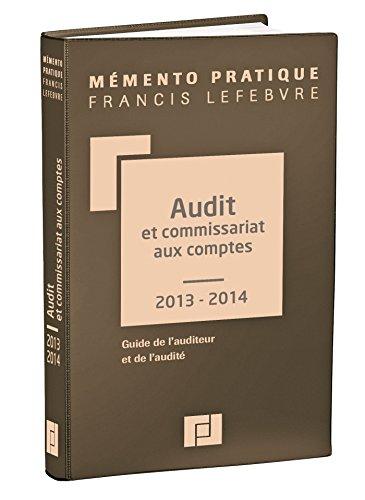Mémento Audit et commissariat aux comptes 2013/2014 par Editions Francis Lefebvre