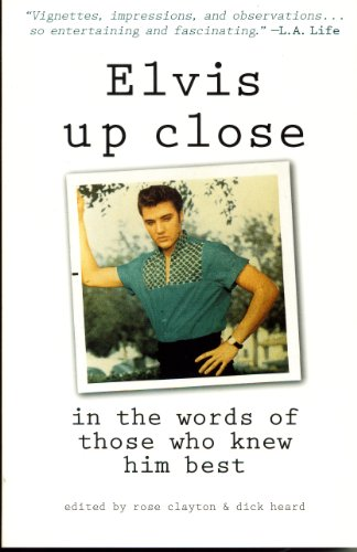 Elvis Up Close: In the Words of Those Who Knew Him Best (Word-felsen)