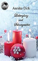 Lichterglanz und Schneegestöber: Vier weihnachtliche Kurzgeschichten