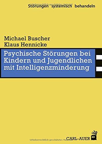 Psychische Störungen bei Kindern und Jugendlichen mit Intelligenzminderung (Störungen systemisch behandeln)