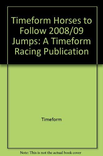 Timeform Horses to Follow 2008/09 Jumps: ATimeform Racing Publication por Timeform