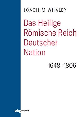 Das Heilige Römische Reich deutscher Nation und seine Territorien: 1648-1806