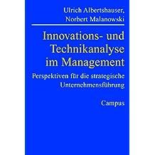 Innovations- und Technikanalyse im Management: Perspektiven für die strategische Unternehmensführung