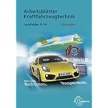 Lösungen zu 2281X: Lösungen Arbeitsblätter Kfz Lernfelder 9-14
