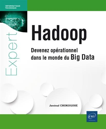 Hadoop - Devenez oprationnel dans le monde du Big Data