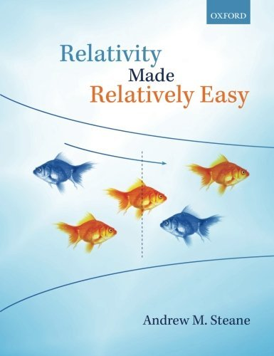 Relativity Made Relatively Easy: Written by Andrew M. Steane, 2012 Edition, Publisher: OUP Oxford [Paperback]