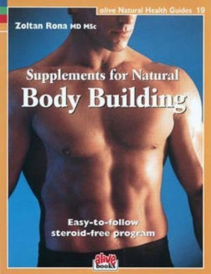 [(Supplements for Natural Body Building)] [By (author) Zoltan Rona] published on (April, 2002)