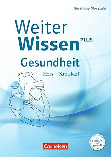Weiterwissen - Gesundheit: Herz - Kreislauf: Schülerbuch