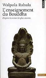 L'enseignement du Bouddha d'après les textes les plus anciens