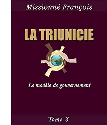 La Triunicie: Le modèle de gouvernement