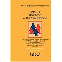 [(Factor-L Handbook of the New Medicine - The Truth about Dr. Hamer's Discoveries)] [Author: Monika Berger-Lenz] published on (October, 2006)