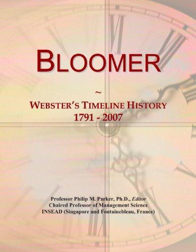 Bloomer: Webster's Timeline History, 1791-2007