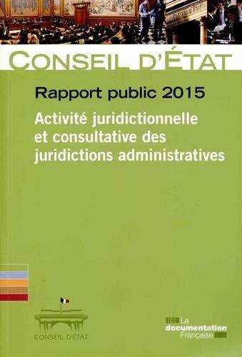 Rapport public 2015 du Conseil d'État - Volume 1 - Activité juridictionnelle et consultative des juridictions administratives