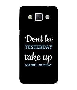 99Sublimation Designer Back Case Cover For Samsung Galaxy Grand 3 :: Samsung Galaxy Grand Max G720F Dont Let Yesterday Design