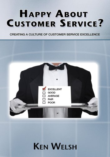 Read e-book online Happy About Customer Service?: Creating a