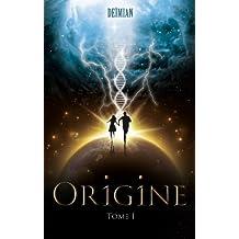 Origine: Tome 1 (French Edition)