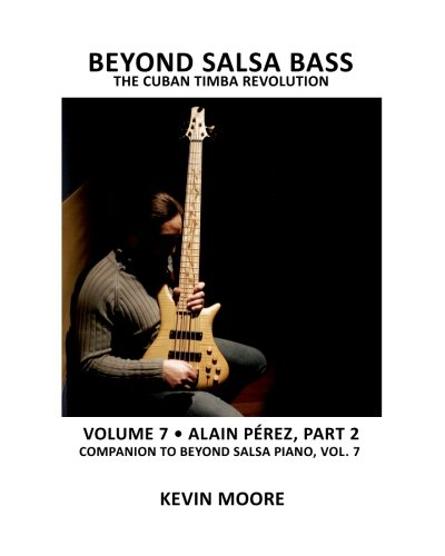 Beyond Salsa Bass: The Cuban Timba Revolution: 7